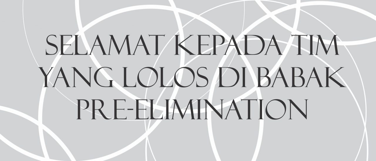 SELAMAT KEPADA TIM YANG LOLOS PRE-ELIMINATION